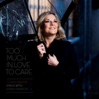 Purchase Claire Martin - Too Much In Love To Care