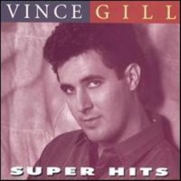 Purchase Vince Gill - Super Hits