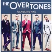 Purchase The Overtones - Gambling Man