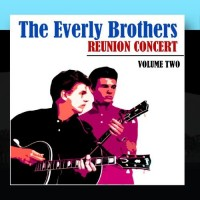 Purchase The Everly Brothers - Reunion Concert CD2