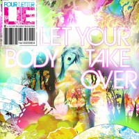 Purchase Four Letter Lie - Let Your Body Take Over