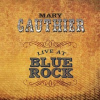 Purchase Mary Gauthier - Live At Blue Rock