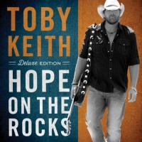 Purchase Toby Keith - Hope On The Rock s (Deluxe Edition)