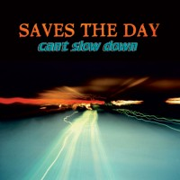Purchase Saves The Day - Can't Slow Down