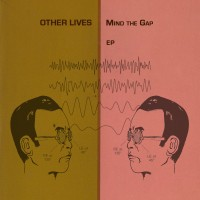 Purchase Other Lives - Mind The Gap (EP)