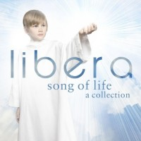 Purchase Libera - Song Of Life: A Collection