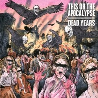 Purchase This Or The Apocalypse - Dead Years