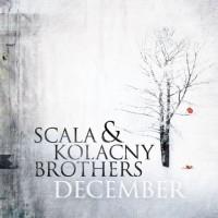 Purchase Scala & Kolacny Brothers - December