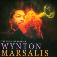 Purchase Wynton Marsalis - The Music Of America: Wynton Marsalis CD2