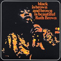 Purchase Ruth Brown - Black Is Brown And Brown Is Beautiful (Vinyl)