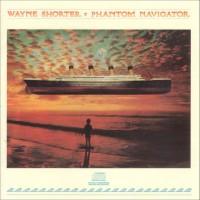 Purchase Wayne Shorter - Phantom Navigator (Vinyl)