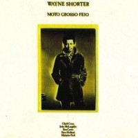 Purchase Wayne Shorter - Moto Grosso Feio