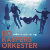 Purchase Bo Kaspers Orkester - Du Borde Tycka Om Mig