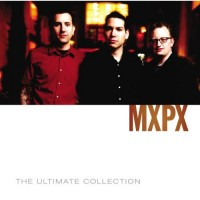 Purchase MXPX - The Ultimate Collection CD1