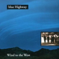 Purchase Blue Highway - Wind To The West