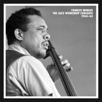 Purchase Charles Mingus - The Jazz Workshop Concerts 1964-65 CD3