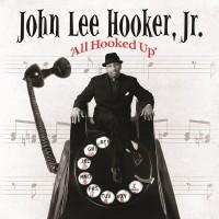 Purchase John Lee Hooker Jr. - All Hooked Up