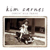 Purchase Kim Carnes - Chasin' Wild Trains