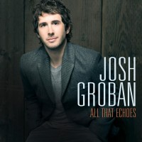 Purchase Josh Groban - All That Echoes