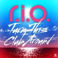 Purchase R.I.O. - Turn This Club Around (Deluxe Edition)
