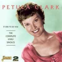 Purchase Petula Clark - It Had To Be You: The Complete Early Singles CD1