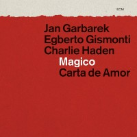 Purchase Jan Garbarek - Magico: Carta De Amor (With Charlie Haden & Egberto Gismonti) (Live) CD1
