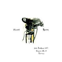 Purchase Fionn Regan - The Bunkhouse Vol. 1: Anchor Black Tattoo