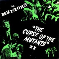 Purchase The Meteors - The Curse Of The Mutants (Vinyl)