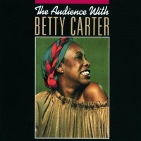 Purchase Betty Carter - The Audience With Betty Carter (Vinyl) CD1
