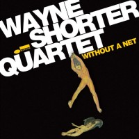 Purchase Wayne Shorter - Without A Net (Live)