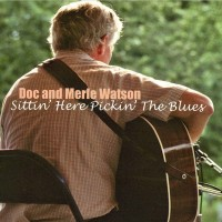Purchase Doc & Merle Watson - Sittin' Here Pickin' The Blues
