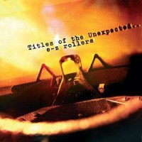 Purchase E-Z Rollers - Titles Of The Unexpected (Vinyl)