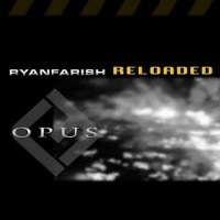 Purchase Ryan Farish - Opus: Reloaded (Bonus Material)