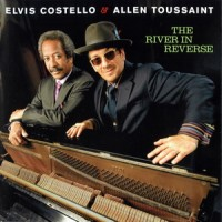 Purchase Elvis Costello - The River In Reverse (With The Imposters & Allen Toussaint)