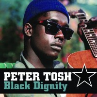 Purchase Peter Tosh - Black Dignity