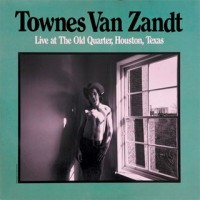 Purchase Townes Van Zandt - Live At The Old Quarter, Houston, Texas CD1