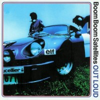 Purchase Boom Boom Satellites - Out Loud