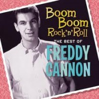"Purchase Freddy Cannon - The Best Of Freddy ""Boom Boom"" Cannon"