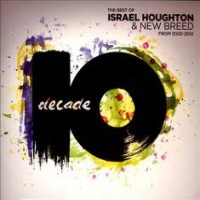 Purchase Israel Houghton - Decade: The Best Israel Houghton And New Breed CD2