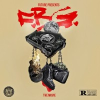 Purchase Future - Future Presents F.B.G: The Movie (With Freeband Gang)
