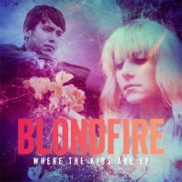 Purchase Blondfire - Where The Kids Are (EP)