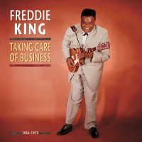 Purchase Freddie King - Taking Care Of Business '56-'73 CD5