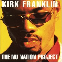 Purchase Kirk Franklin - The Nu Nation Project