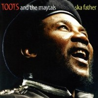 Purchase Toots & The Maytals - Ska Father