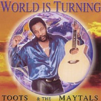 Purchase Toots & The Maytals - World Is Turning