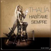 Purchase Thalia - Habítame Siempre (Deluxe Edition)