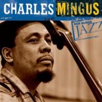 Purchase Charles Mingus - Ken Burns Jazz: The Definitive Charles Mingus