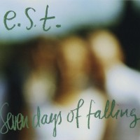 Purchase E.S.T. - Seven Days Of Falling