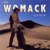 Purchase Bobby Womack - The Last Soul Man