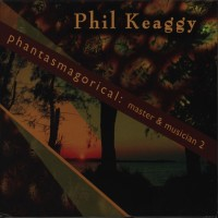 Purchase Phil Keaggy - Phantasmagorical